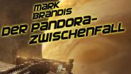 """""""Mark Brandis, Episode 32: Der Pandora-Zwischenfall"""""""