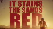 """""""It Stains the Sands Red"""" zeigt den Zombie von seiner sozialen Seite"""